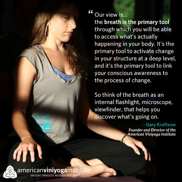 The Breath is the primary tool. A constant part of our practice.